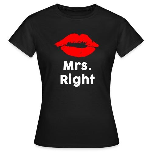 Mrs. Right - T-Shirt - Frauen T-Shirt