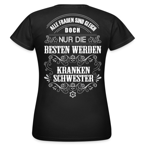 Krankenschwester T-Shirt - Nur Die Besten Werden Krankenschwester - Frauen T-Shirt