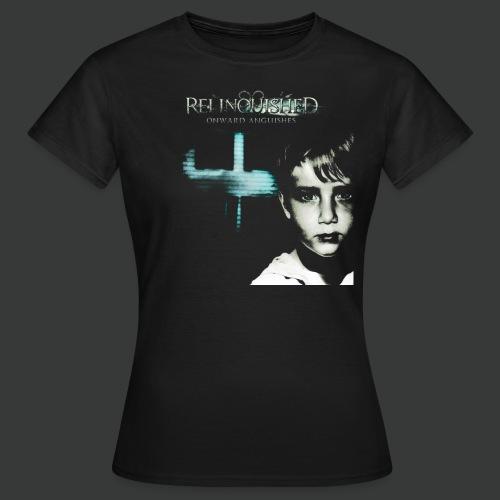 Relinquished - Onward Anguishes - Frauen T-Shirt