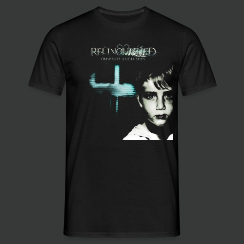 Relinquished - Onward Anguishes - Männer T-Shirt