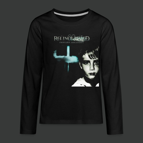 Relinquished - Onward Anguishes - Teenager Premium Langarmshirt