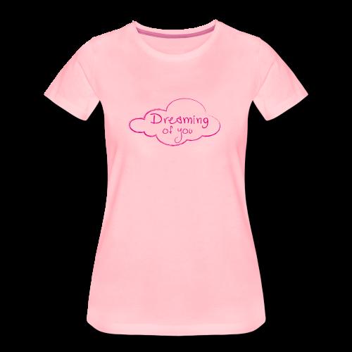 DREAMING OF YOU - Frauen Premium T-Shirt