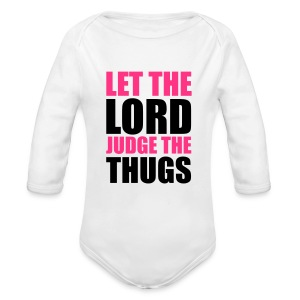 Body Let The Lord Judge The Thugs Rose - Body bébé bio manches longues