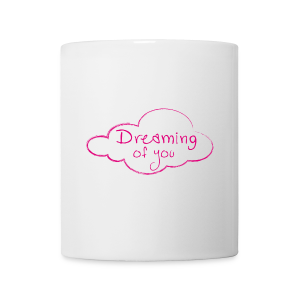 Dreaming of you - Tasse