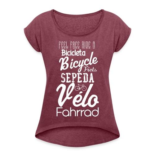 Feel free  - Vrouwen T-shirt met opgerolde mouwen