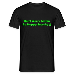 Be Happy-Security - Männer T-Shirt