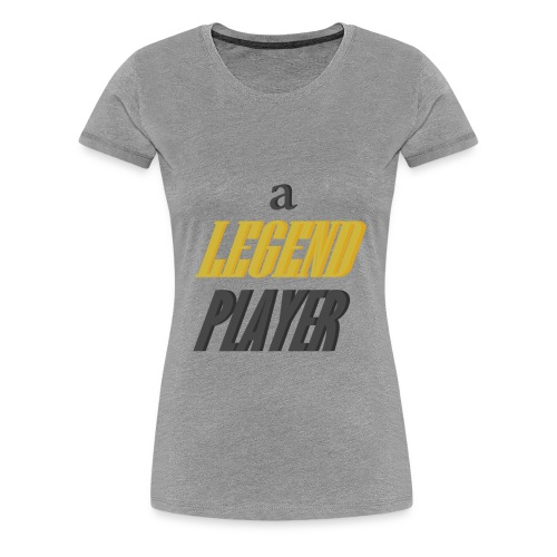 Legend Player - Women's Premium T-Shirt