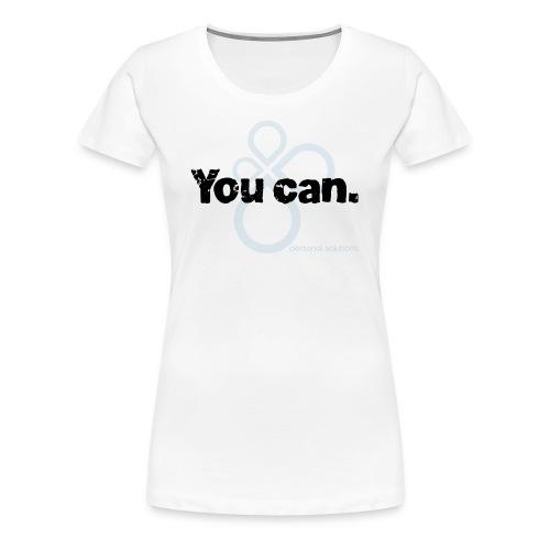You can. Ladies tee - Women's Premium T-Shirt
