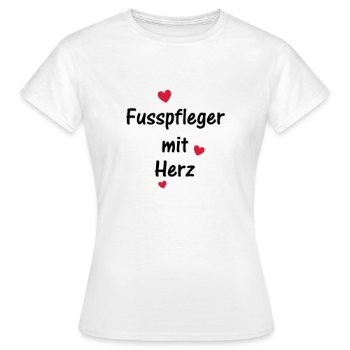 Fusspfleger mit Herz - Frauen T-Shirt