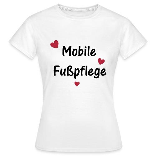 Mobile Fußpflege - Frauen T-Shirt