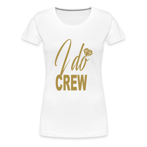 GLITTER Edition – I DO Crew - Women's Premium T-Shirt