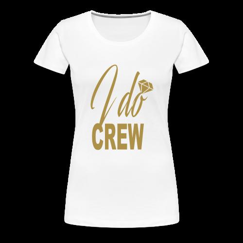 GLITTER Edition – I DO Crew - Women's Premium T-Shirt