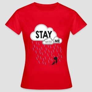 Stay With Me - Women's - Women's T-Shirt