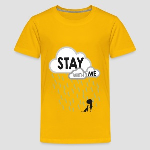 Stay With Me - Kids' - Teenage Premium T-Shirt