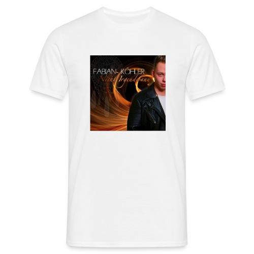 T-Shirt weiß - FABIAN KÖHLER - Nicht Irgendwann - Männer T-Shirt