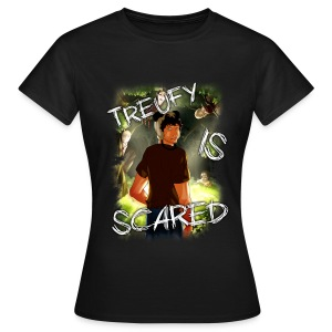 Treufy Is Scared©  ⇨ ♀  - T-shirt Femme