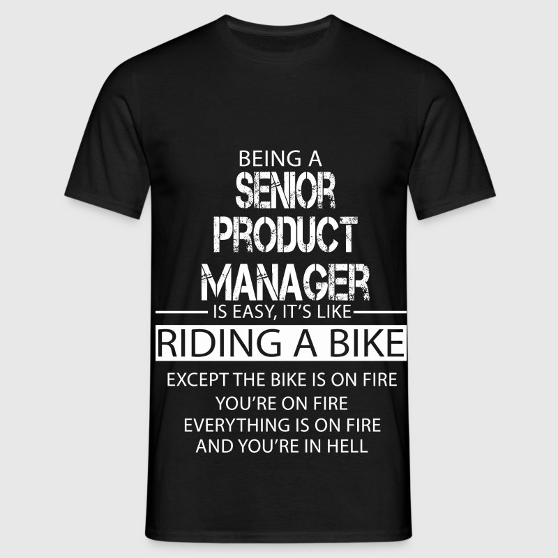 Senior Product Manager T-Shirts - Men's T-Shirt