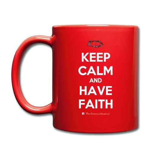 Keep Calm And Have Faith - Full Colour Mug