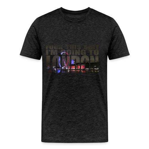 Herren T-Shirt Fuck This Shit - Männer Premium T-Shirt