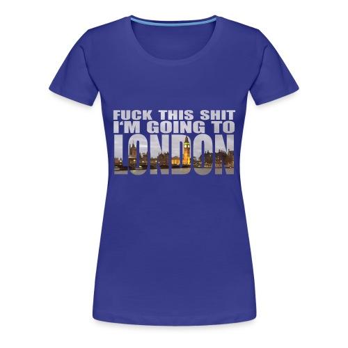 Damen T-Shirt Fuck This Shit - Frauen Premium T-Shirt