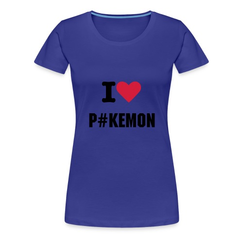 I Like P#kemon - Frauen Premium T-Shirt