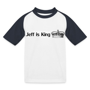Jeff is King T-Shirt - Kinder Baseball T-Shirt
