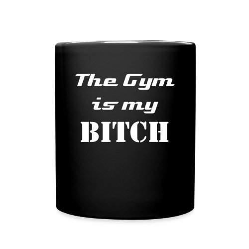Gym is my Bitch - Tasse einfarbig