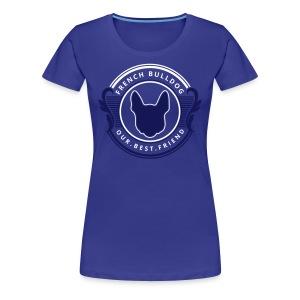 Original French Bulldog - Frauen Premium T-Shirt - Frauen Premium T-Shirt
