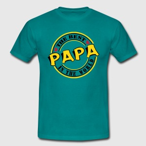 Papa The best in the worl T-Shirts - Männer T-Shirt