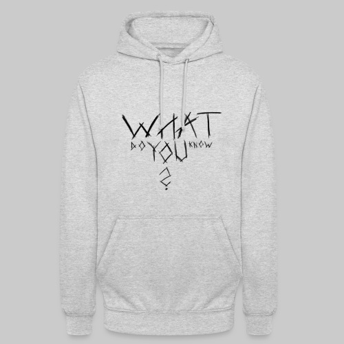 WDYK? - What Do You Know? - Unisex Hoodie