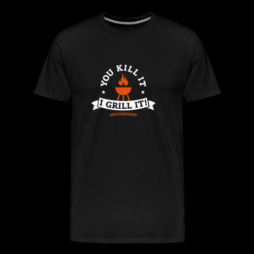 Slim Fit T-Shirt You kill it - I grill it! - Männer Premium T-Shirt