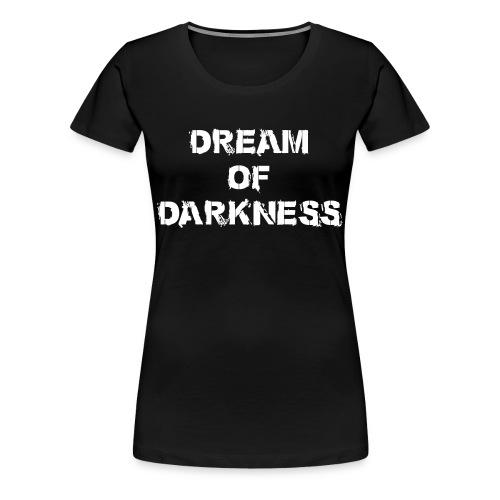 Dream of Darkness Fan Shirt Girlie - Frauen Premium T-Shirt