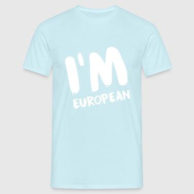 I'm European - Männer T-Shirt