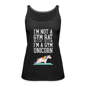 I'm Not A Gym Rat - I'm A Gym Unicorn Tops - Women's Premium Tank Top