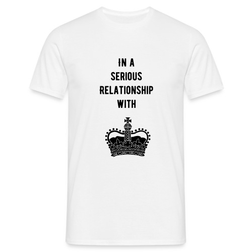 In a serious relationship with... ? - Männer T-Shirt