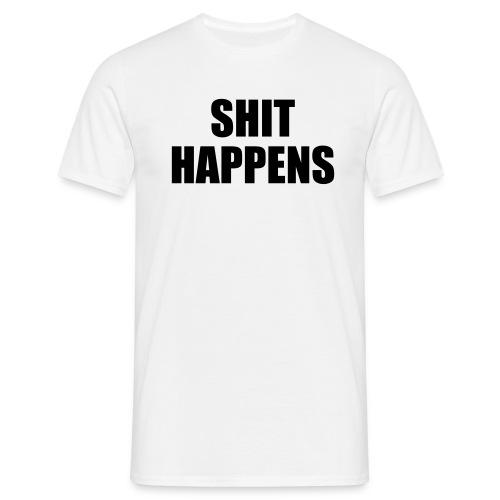 Shit Happens - Männer T-Shirt