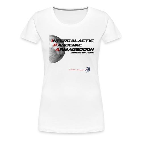 Intergalactic Pandemic Armageddon Zombie of Hops - Women's Premium T-Shirt