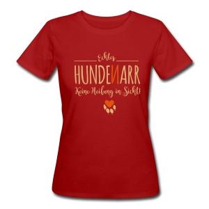 Hunde Narr - Frauen Bio-T-Shirt