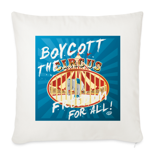 Boycott the Circus! - Sofakissenbezug 44 x 44 cm