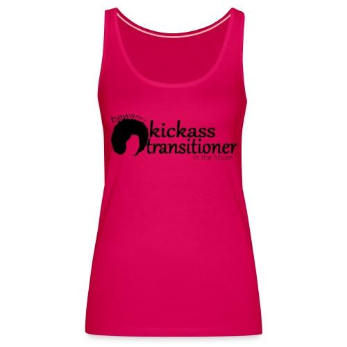 Women's Premium Tank Top Beware! Kickass transitioner in tha house - Women's Premium Tank Top