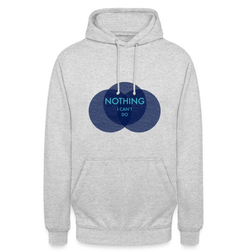 Nothing I Can't Do - Hoodie - Unisex Hoodie