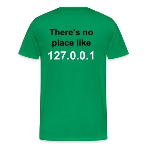 There's no place like 127.0.0.1 - T-shirt Premium Homme