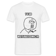 Tee shirts ~ Tee shirt Homme ~ T Shirt Y U NO visit RAGECOMIC.FR, rage comics