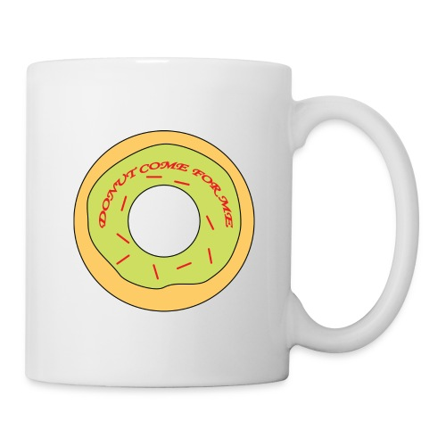 Donut Come For Me - Mug - Mug