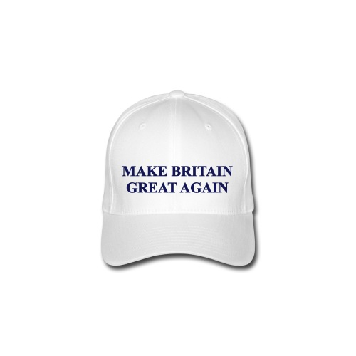 MAKE BRITAIN GREAT AGAIN - Flexfit Baseball Cap