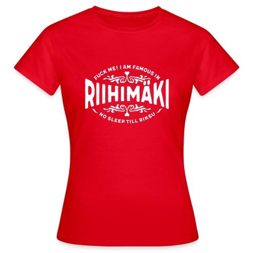 Riihimäki - Fuck Me! - Naisten t-paita