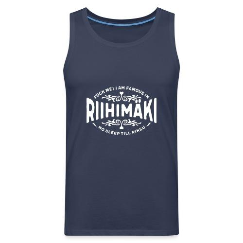 Riihimäki - Fuck Me! - Miesten premium hihaton paita