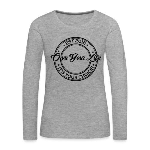 Own Your Life - Frauen Premium Langarmshirt (Logo schwarz) - Frauen Premium Langarmshirt