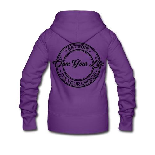 Own Your Life - Frauen Premium Kaputzenjacke (Logo schwarz) - Frauen Premium Kapuzenjacke