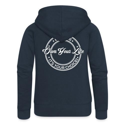 Own Your Life - Frauen Premium Kaputzenjacke (Logo weiß) - Frauen Premium Kapuzenjacke